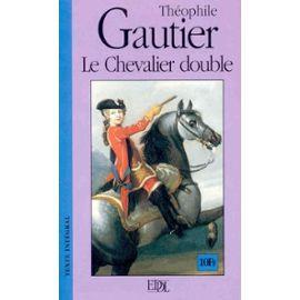 Gautier theophile le chevalier double